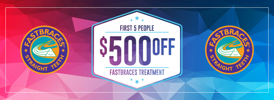 Fastbraces $500 OFF!